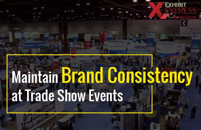 4 Ways to Maintain Brand Consistency at Trade Show Events