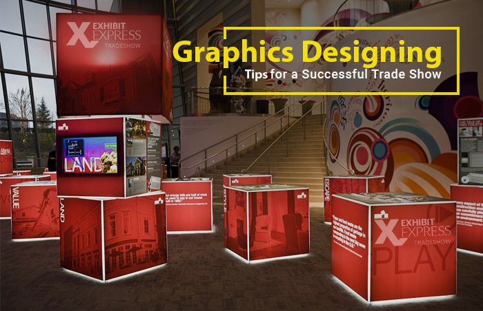 Graphics Designing Tips for Successful Trade Show